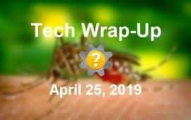 Tech Wrap-Up 4-25-2019
