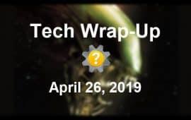 Tech Wrap-Up 4-26-2019