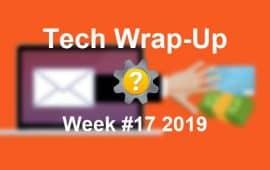 Tech Wrap-Up Week 17 2019